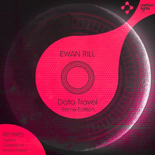Ewan Rill - Data Travel (Remix Edition) [Northern Lights Music