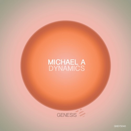Michael A - Dynamics (Genesis Music)