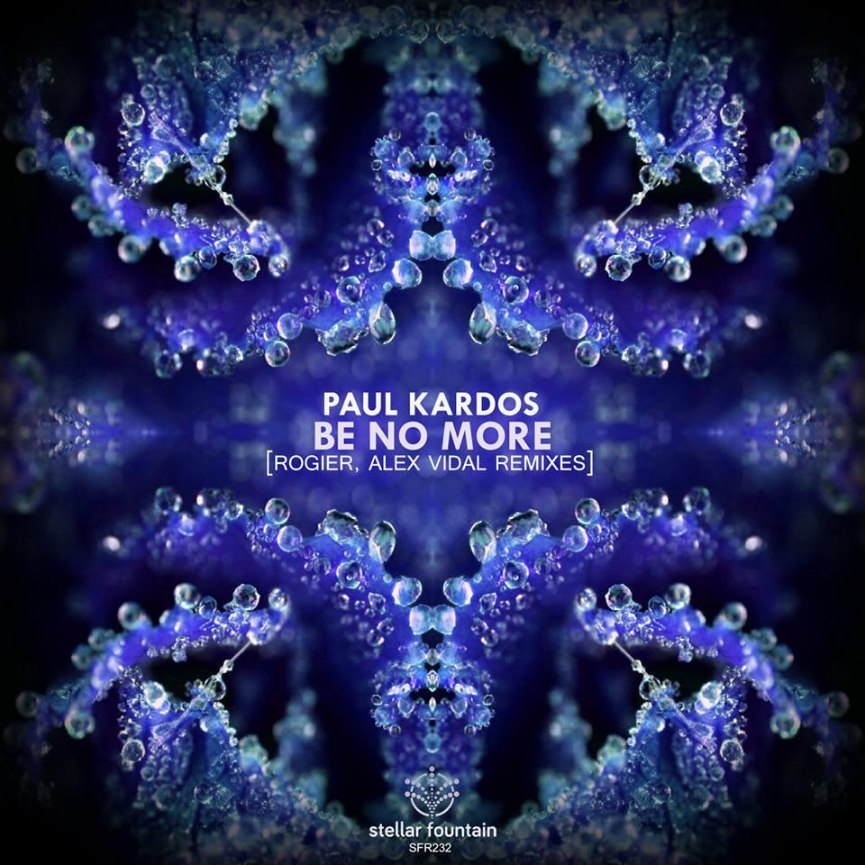 Paul Kardos - Be No More (Stellar Fountain)