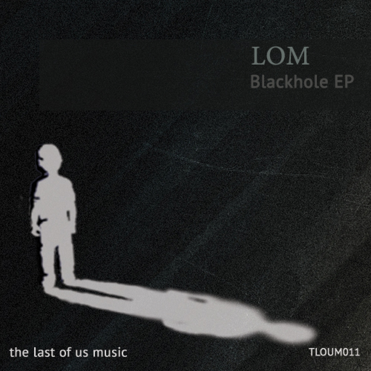 LOM - Blackhole EP (The Last Of Us Music)