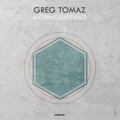 Greg Tomaz - Alchemic Substance (Juicebox Music)