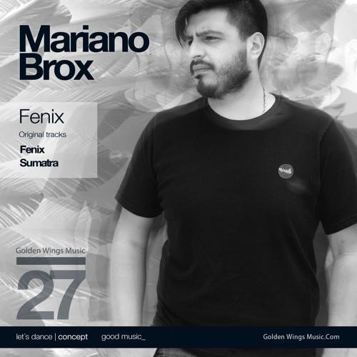 Mariano Brox - Fenix (Golden Wings Music)