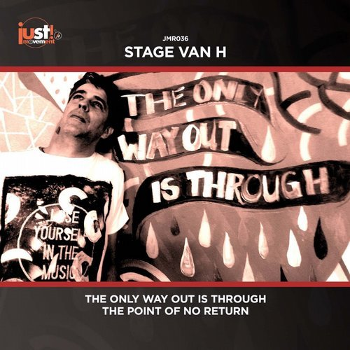 Stage Van H - The Only Way Out Is Through (Just Movement)