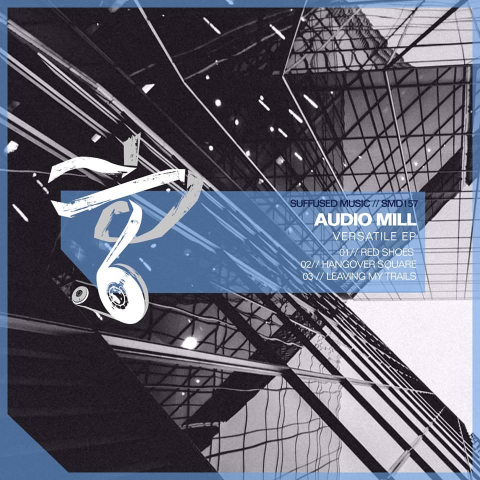 Audio Mill - Versatile EP (Suffused Music)