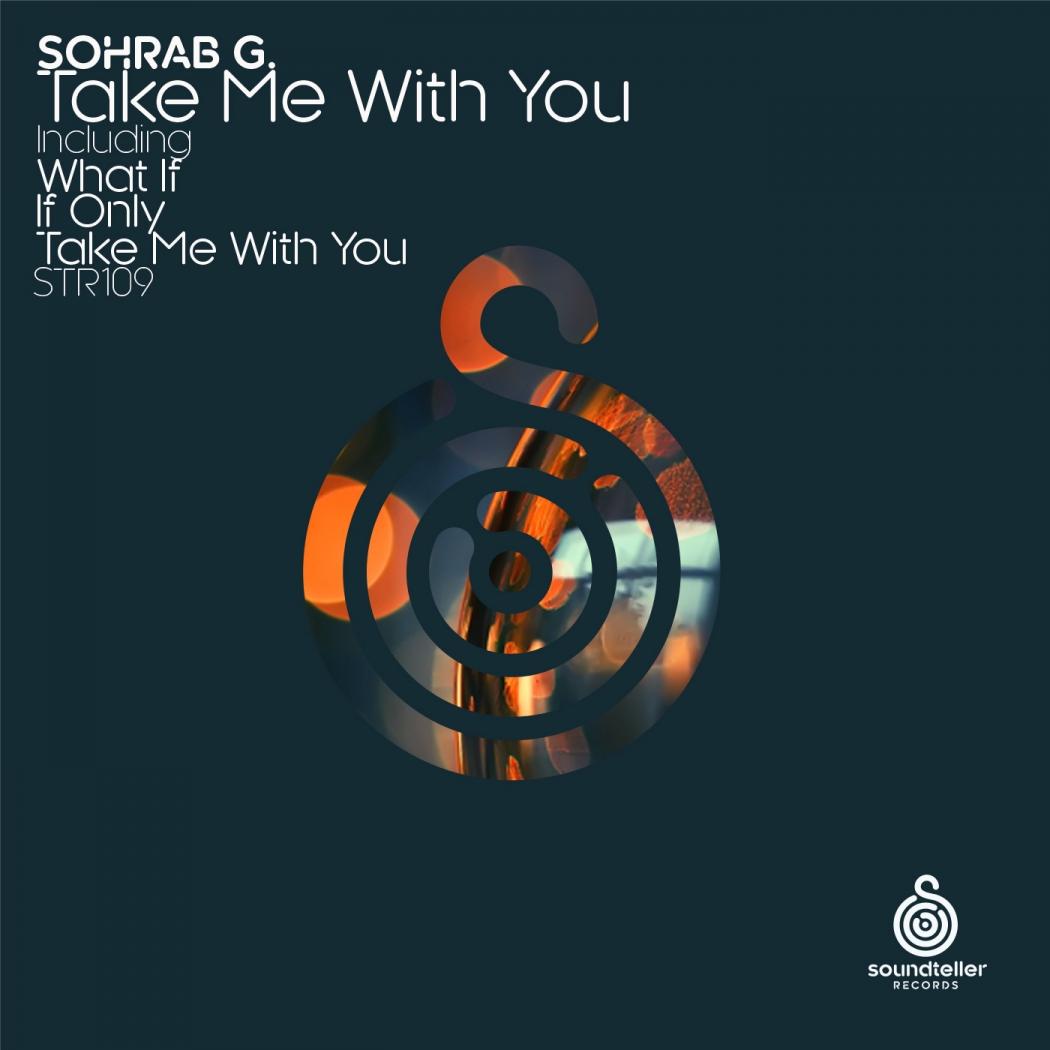Sohrab G - Take Me With You (Soundteller Records)