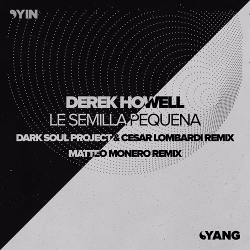 Derek Howell - Le Semilla Pequena (Yin::Yang)