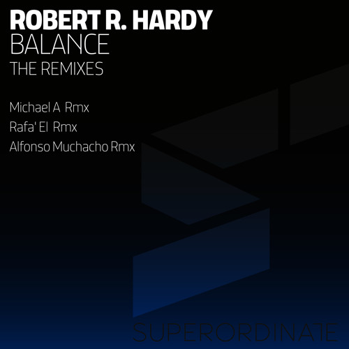 Robert R. Hardy - Balance Remixes (Superordinate Music)