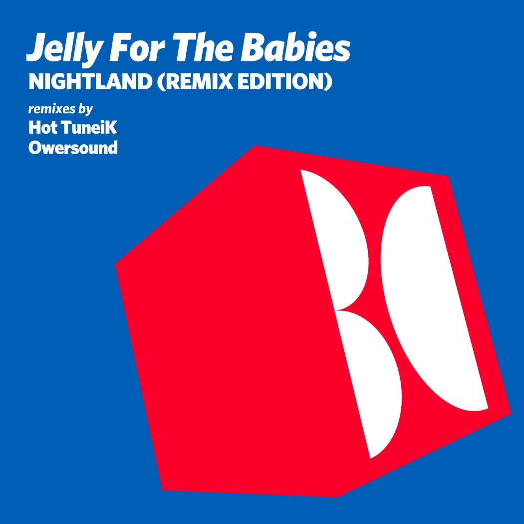 Jelly For The Babies - Nightland (Remix Edition) [Balkan Connection]