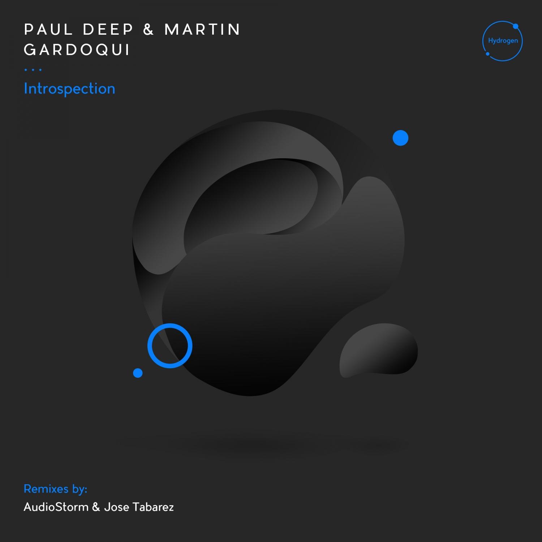 Paul Deep & Martin Gardoqui - Introspection (Hydrogen)