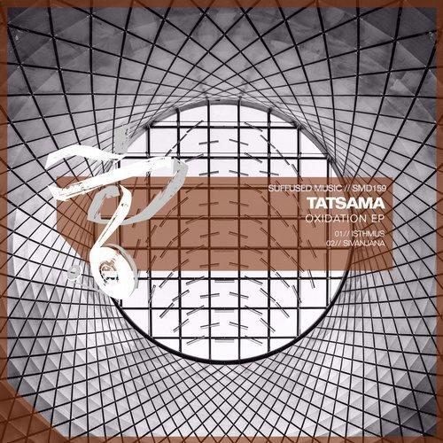 Tatsama - Oxidation EP (Suffused Music)