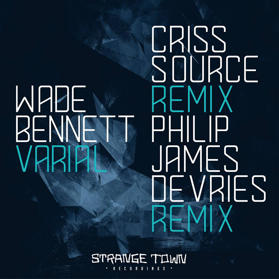 Wade Bennett - Varial (Strange Town Recordings)