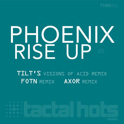 Phoenix - Rise Up (Tactal Hots Music)