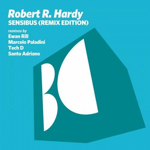 Robert R. Hardy - Sensibus (Remix Edition) [Balkan Connection]