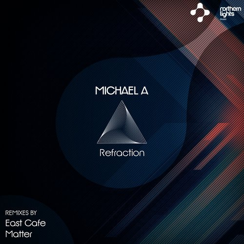 Michael A - Refraction (Northern Lights Music)