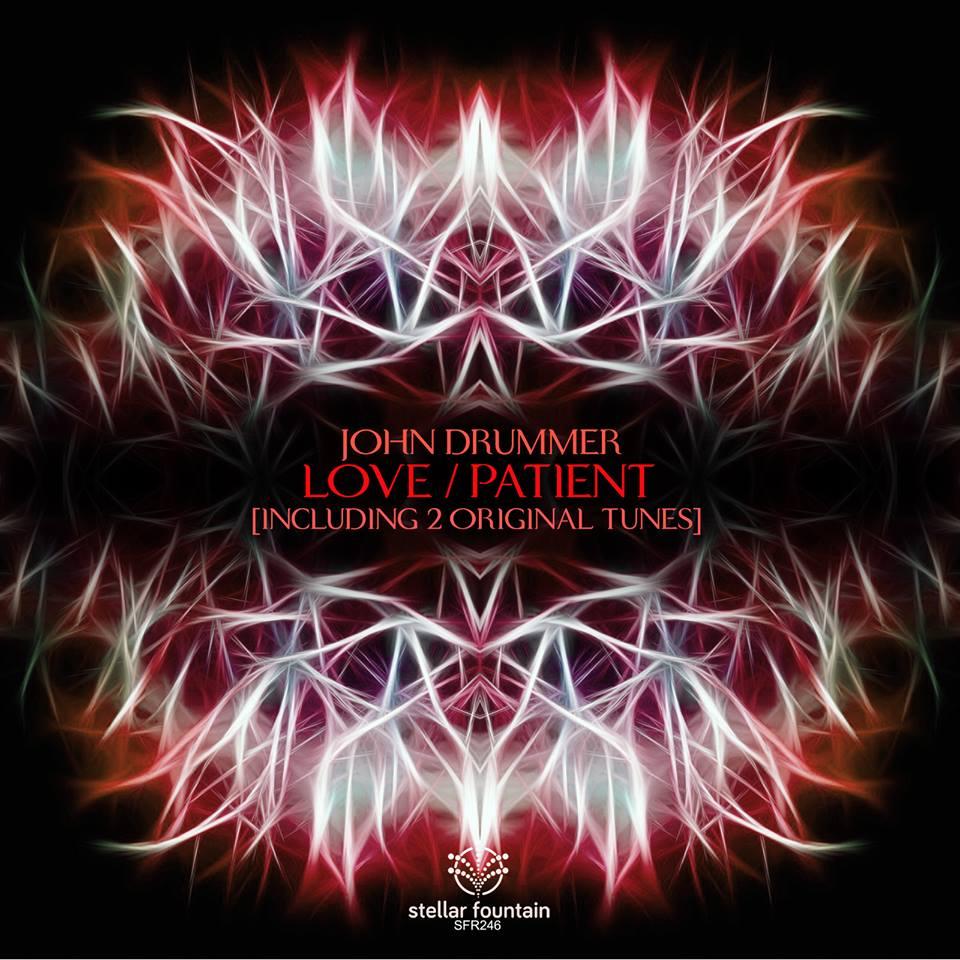 John Drummer - Love / Patient (Stellar Fountain)
