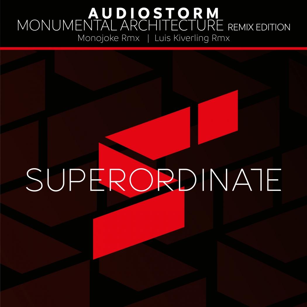 AudioStorm - Monumental Architecture Remix Edition (Superordinate Music)