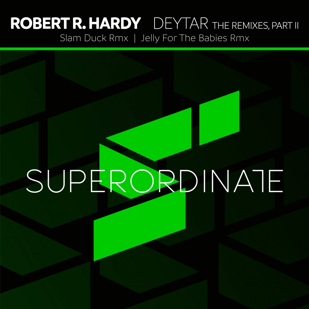 Robert R. Hardy - The Remixes Part 2 (Superordinate Music)