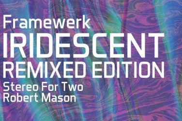 Framewerk - Iridescent (Remixed Edition) [One Of A Kind]