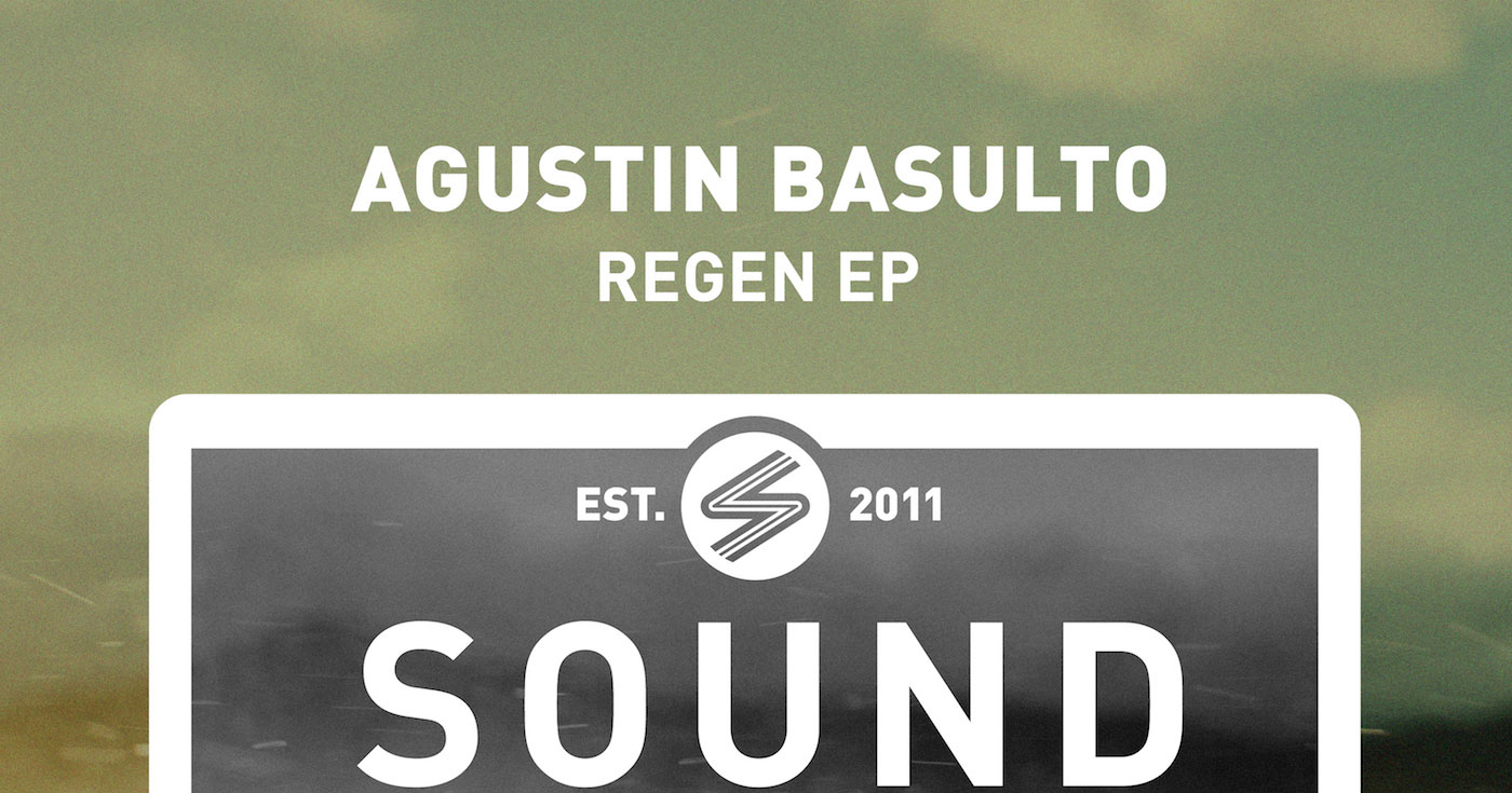 Agustin Basulto - Regen EP (Sound Avenue)