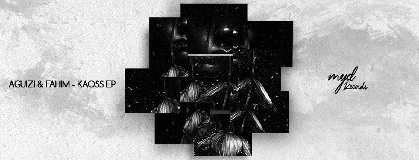 Aguizi & Fahim - Kaoss EP (Making You Dance Records)
