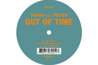 Sasha Feat Polica Out of Time kompakt patrice baumer